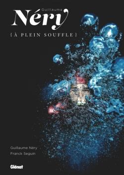 Guillaume Néry à plein souffle (nouvelle édition)