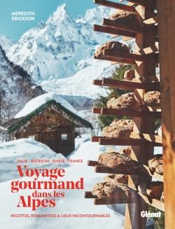 Voyage gourmand dans les Alpes