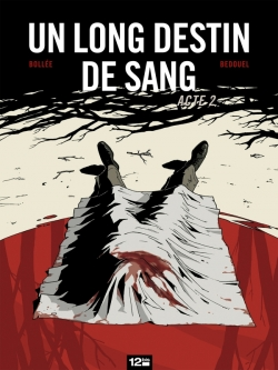 Un Long Destin de sang - Tome 02
