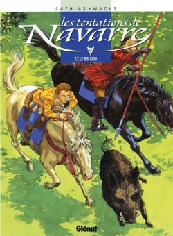 Les Tentations de Navarre - Tome 02