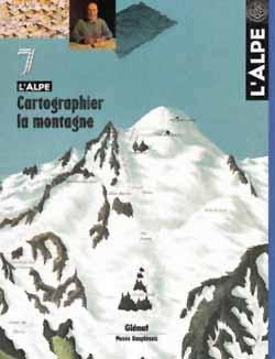 L'Alpe 07 - Cartographier la montagne