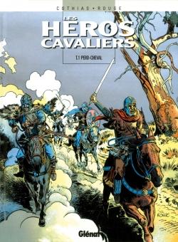 Les Héros cavaliers - Tome 01