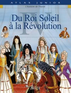 Du Roi-Soleil à la Révolution