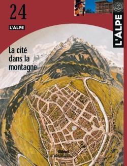 L'Alpe 24 - La cité dans la montagne