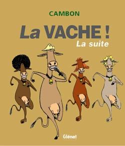 La Vache ! La Suite !