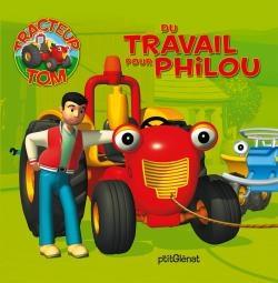 Tracteur Tom - du travail pour Philou