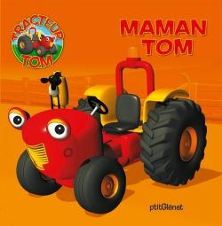 Tracteur Tom - maman tom