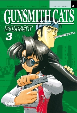 Gunsmith Cats Burst - Tome 03