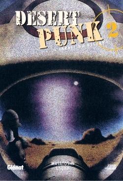 Desert Punk - L'esprit du Désert - Tome 02