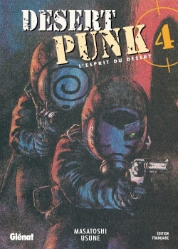 Desert Punk - L'esprit du Désert - Tome 04
