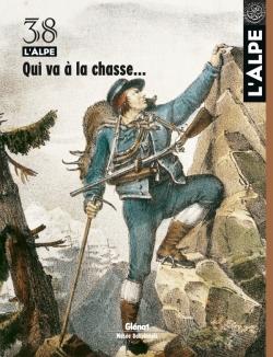 L'Alpe 38 - Qui va à la chasse...