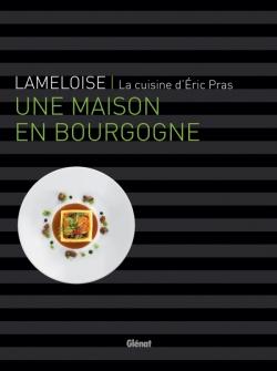 Lameloise - Une maison en Bourgogne
