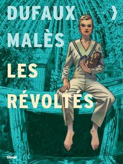 Les Révoltés - Intégrale Tomes 01 à 03