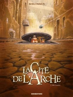 La Cité de l'Arche - Tome 01