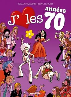 J'aime les années 70 - Tome 02
