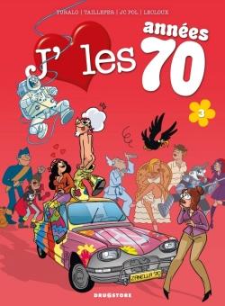 J'aime les années 70 - Tome 03