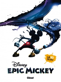 Epic Mickey - Tome 01