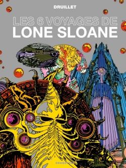 Lone Sloane - Les 6 voyages de Lone Sloane NE