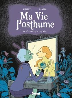 Ma Vie Posthume - Tome 01