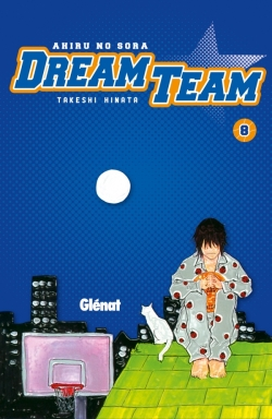 Dream Team - Tome 08