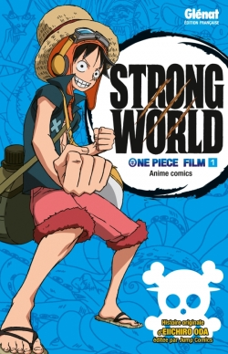 One Piece Anime comics - Strong World - Tome 01