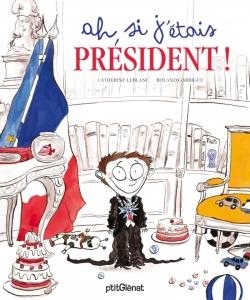 Ah si j'étais président !