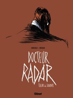 Docteur Radar - Tome 01
