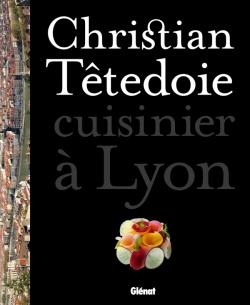 Christian Têtedoie - cuisinier à Lyon