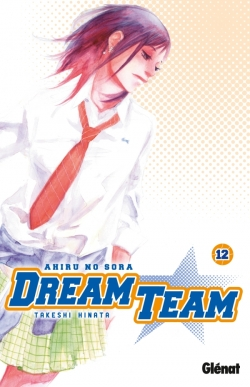 Dream Team - Tome 12