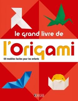 Le grand livre de l' origami