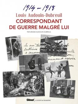 Louis Audouin-Dubreuil, Correspondant de guerre malgré lui