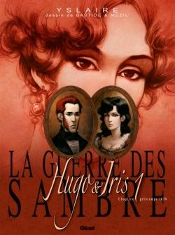 La Guerre des Sambre - Hugo et Iris - Tome 01 NE