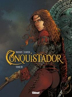 Conquistador - Tome 03