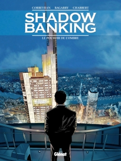 Shadow Banking - Tome 01