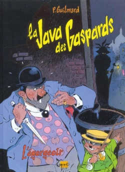 La Java des gaspards - Tome 01
