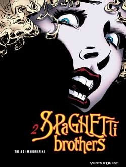 Spaghetti Brothers - Tome 02