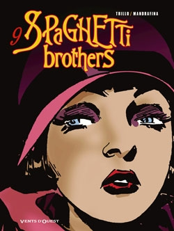 Spaghetti Brothers - Tome 09