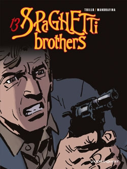 Spaghetti Brothers - Tome 13