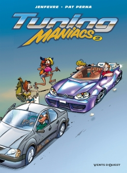 Tuning Maniacs - Tome 02
