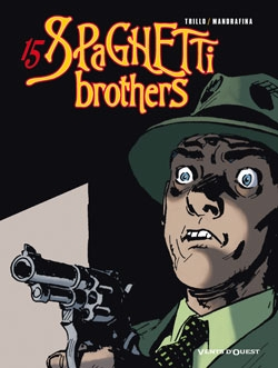 Spaghetti Brothers - Tome 15