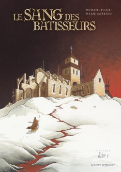 Le Sang des bâtisseurs - Livre 01