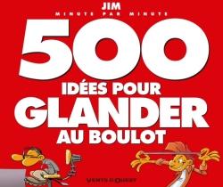 500 idées pour glander au boulot NE