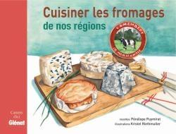 Cuisiner les fromages de nos régions