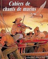 Cahiers de chants de marins - Tome 01