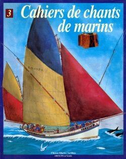 Cahiers de chants de marins - Tome 03
