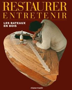 Restaurer, entretenir les bateaux en bois
