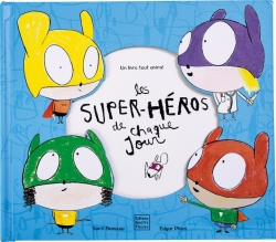 Les super-héros de chaque jour
