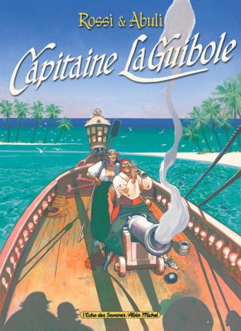 Capitaine La Guibole - Tome 01
