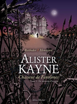 Alister Kayne chasseur de fantômes - Tome 01
