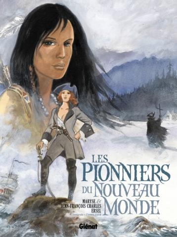 Les Pionniers du nouveau monde - Intégrale T05 à T08